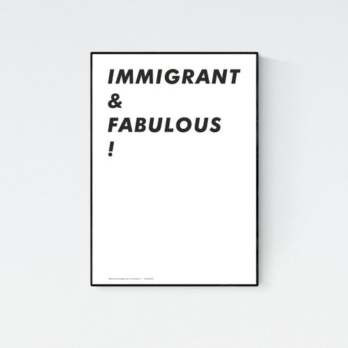 Immigrant & Fabulous